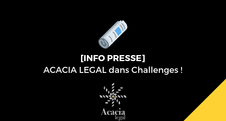 Le magazine Challenges présente ACACIA LEGAL !
