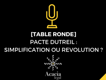 TABLE RONDE ACACIA LEGAL : PACTE DUTREIL, SIMPLIFICATION OU RÉVOLUTION ?